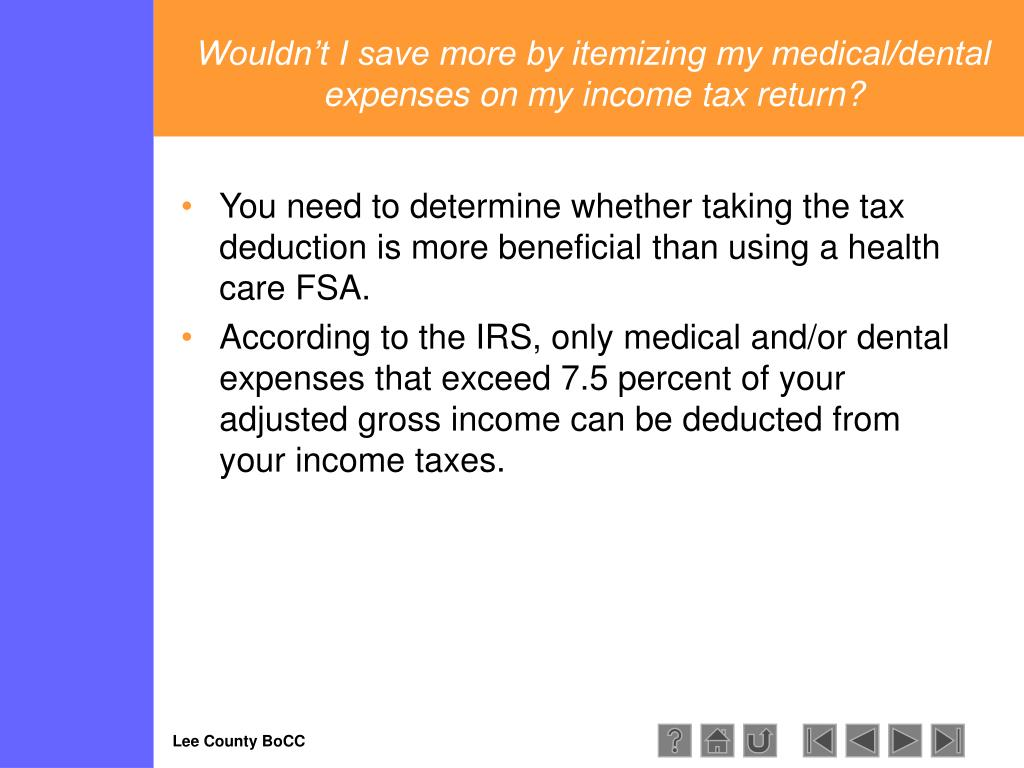 Wouldn't I save more by itemizing my medical/dental expenses on my income tax return?