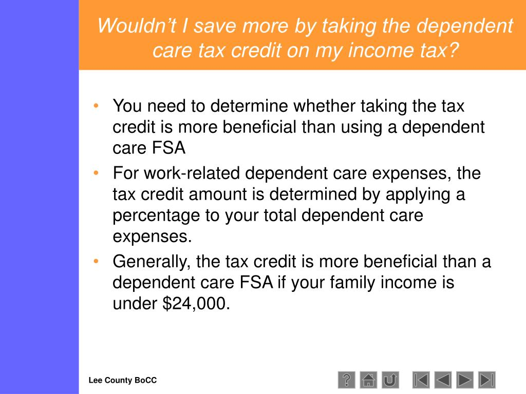 Wouldn't I save more by taking the dependent care tax credit on my income tax?