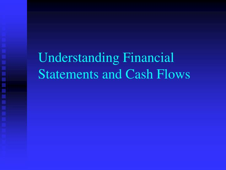 Understanding financial statements and cash flows
