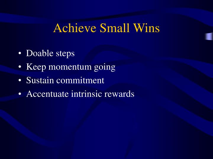 Achieve Small Wins