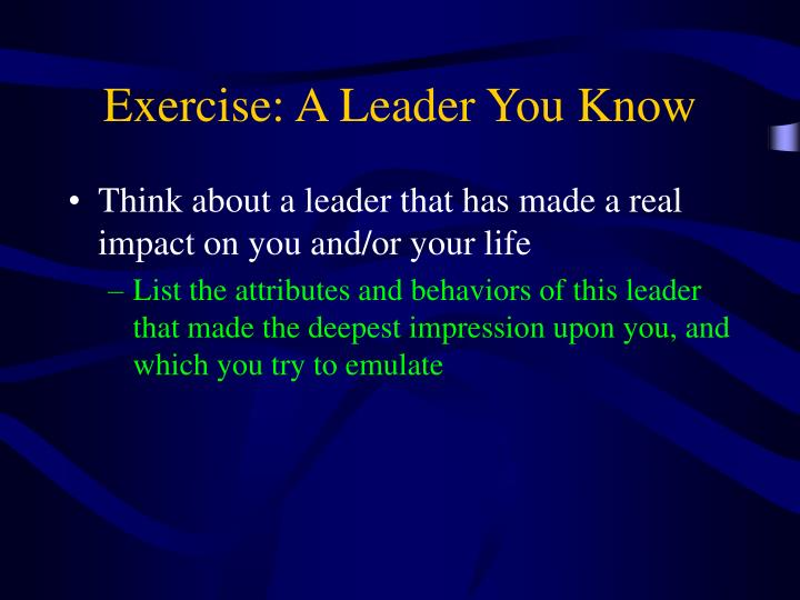 Exercise: A Leader You Know