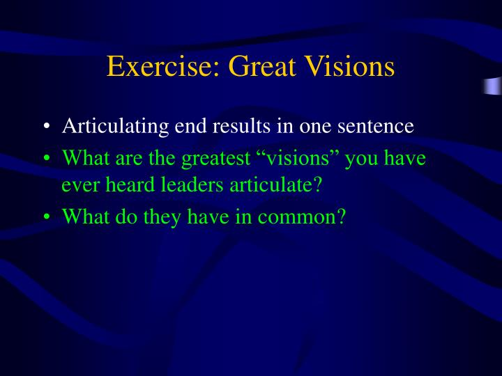 Exercise: Great Visions