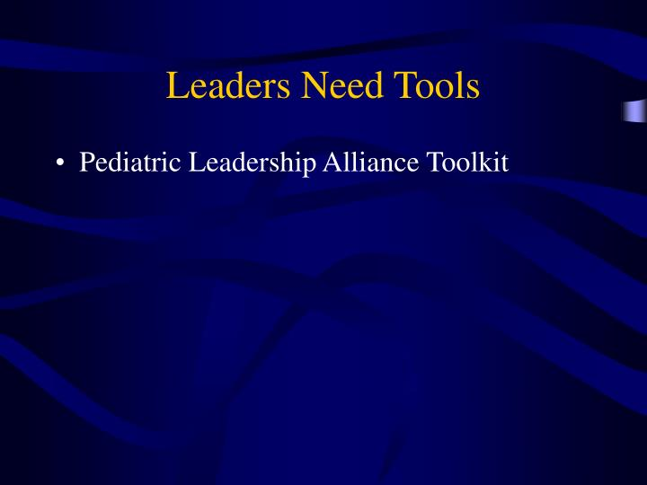 Leaders Need Tools