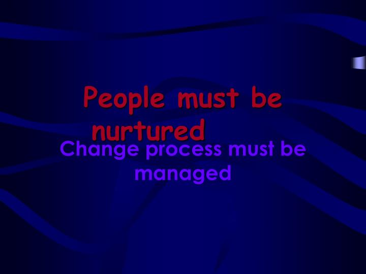 People must be nurtured