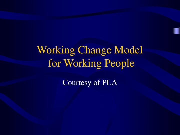 Working Change Model