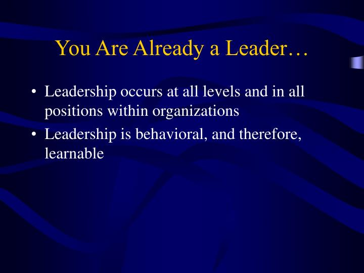 You Are Already a Leader…