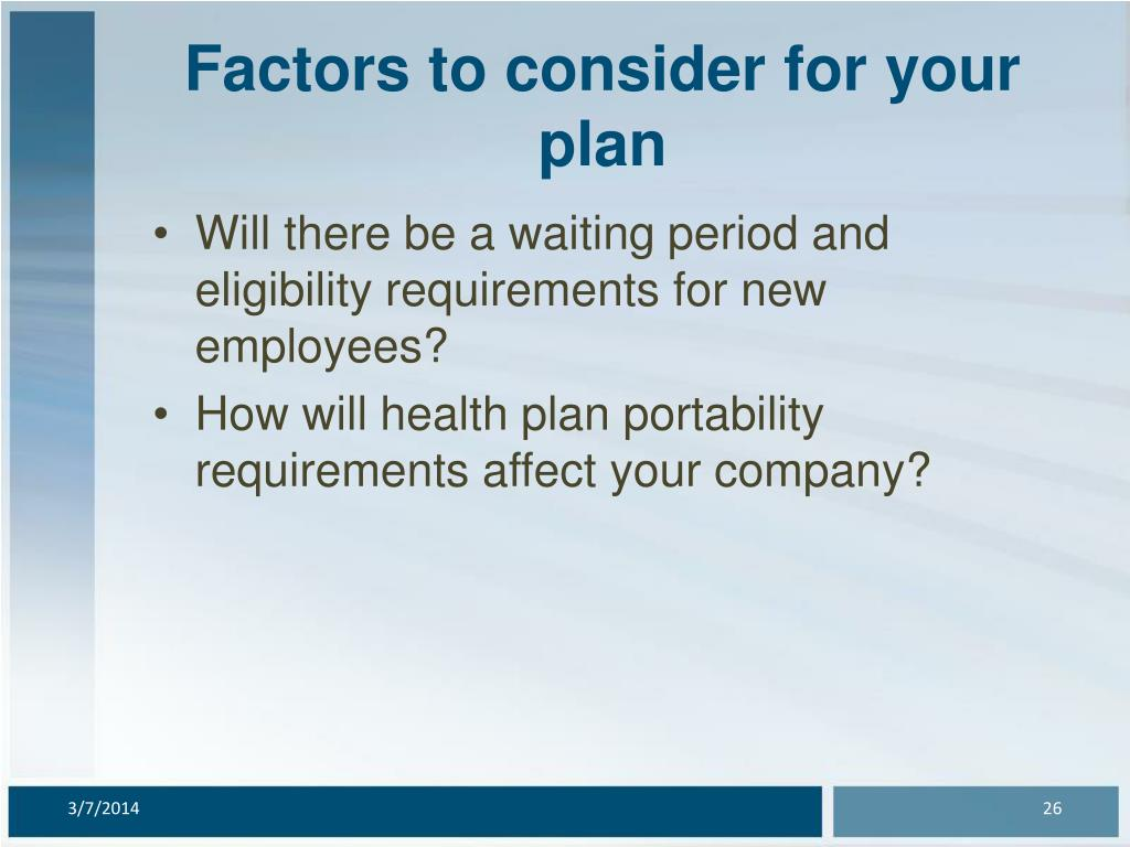 Factors to consider for your plan