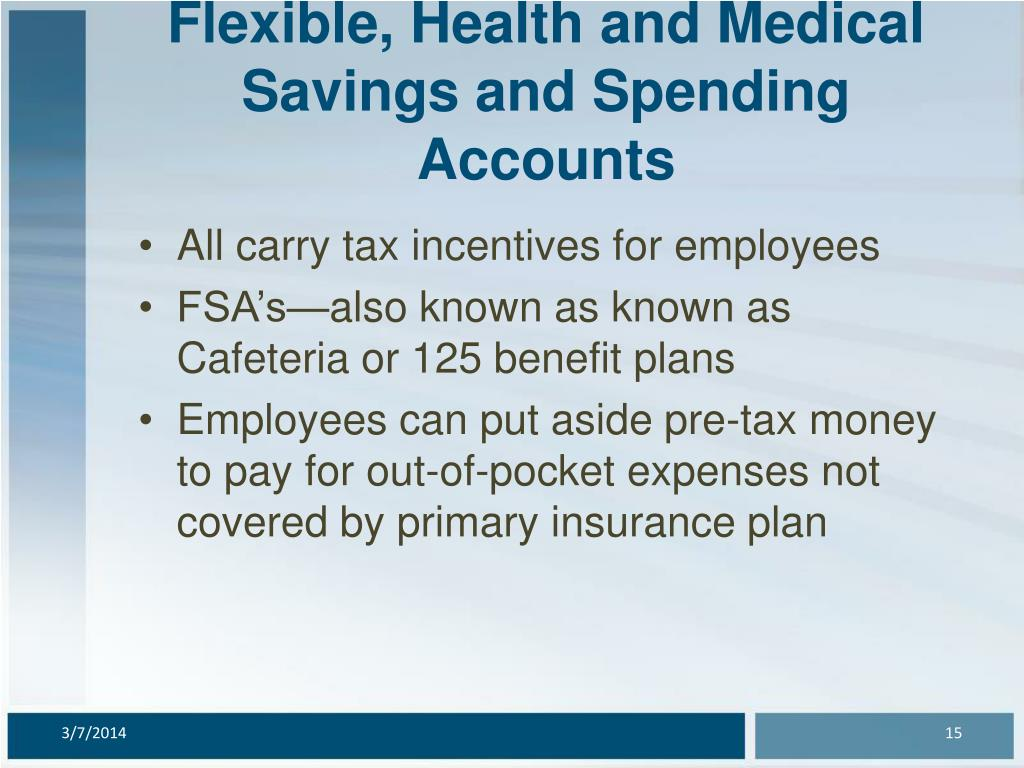 Flexible, Health and Medical Savings and Spending Accounts