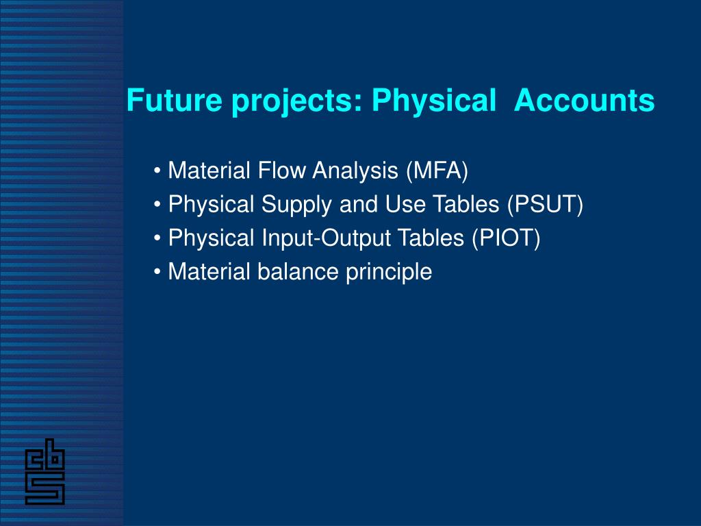 Future projects: Physical  Accounts