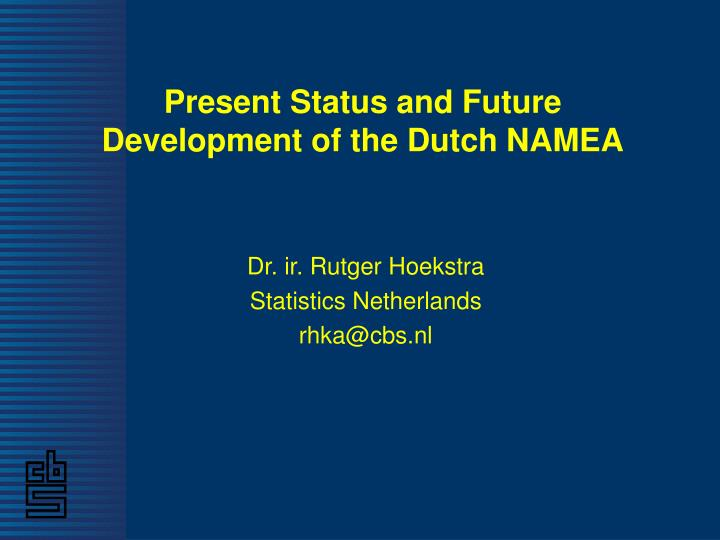 Present status and future development of the dutch namea