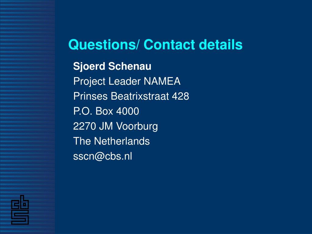 Questions/ Contact details