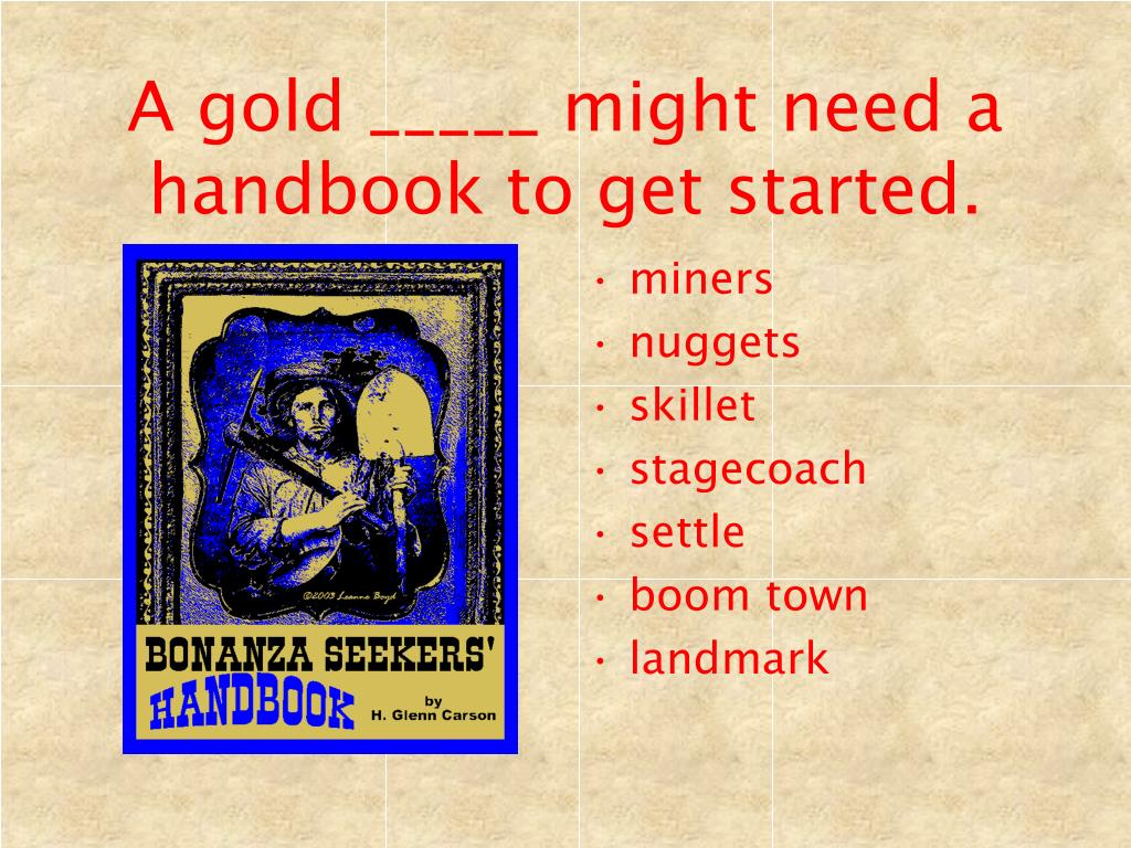 A gold _____ might need a handbook to get started.