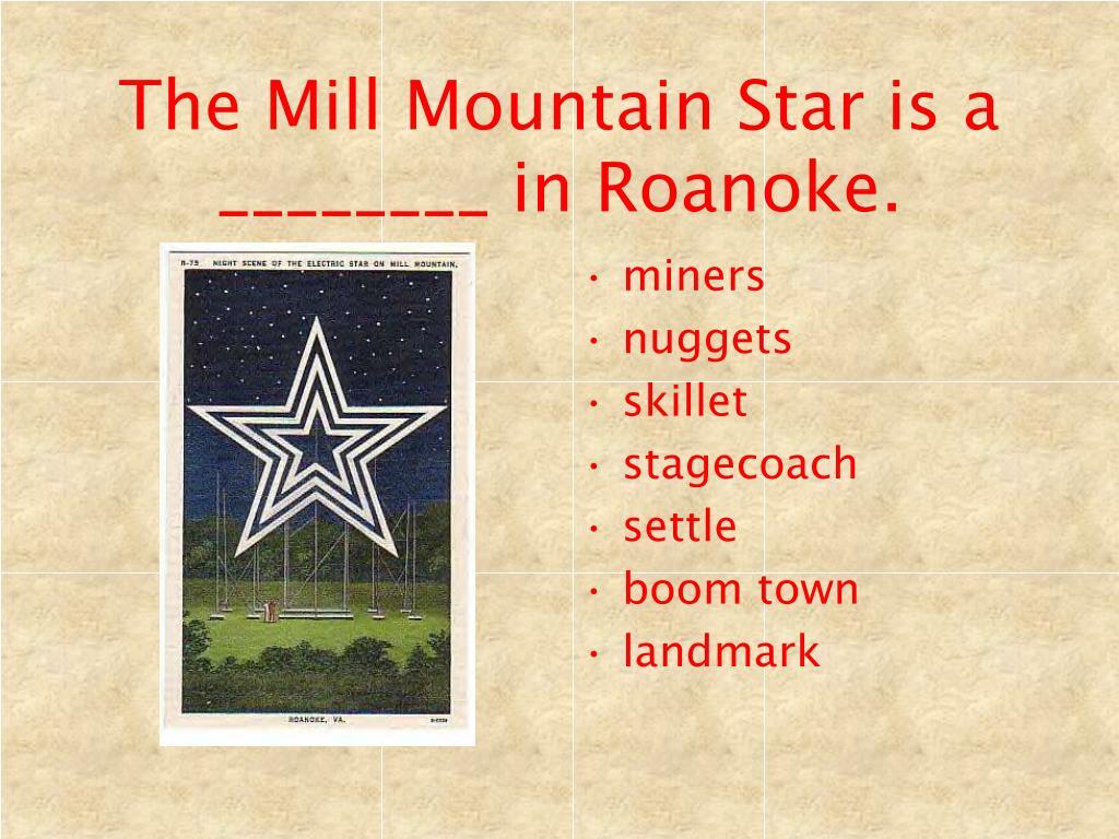 The Mill Mountain Star is a ________ in Roanoke.