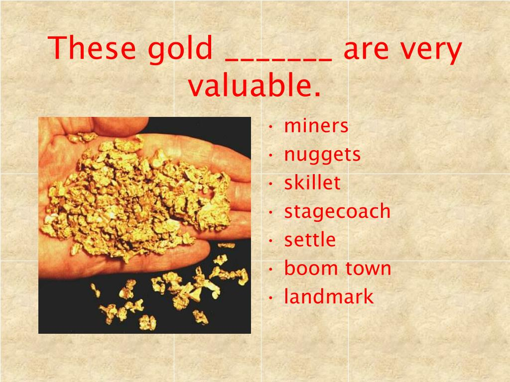 These gold _______ are very valuable.