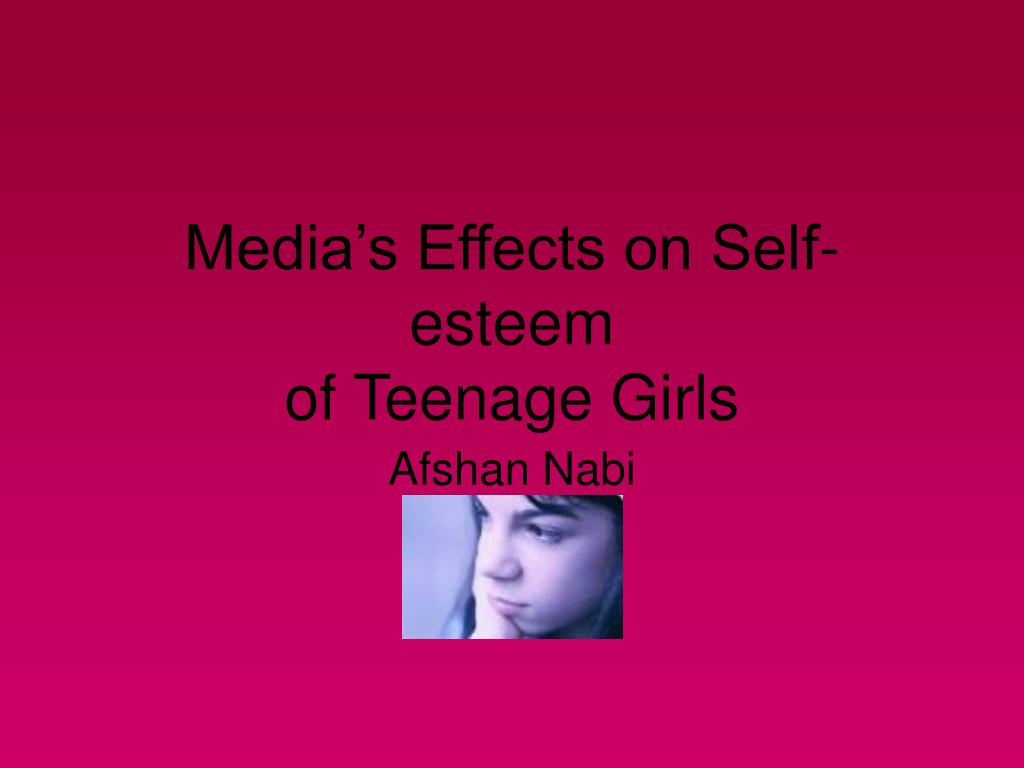 the effects of media on the self esteem of young girls in society Home a news report: social media to blame for low self media to blame for low self-esteem in young year-old girls reported having high self-esteem.