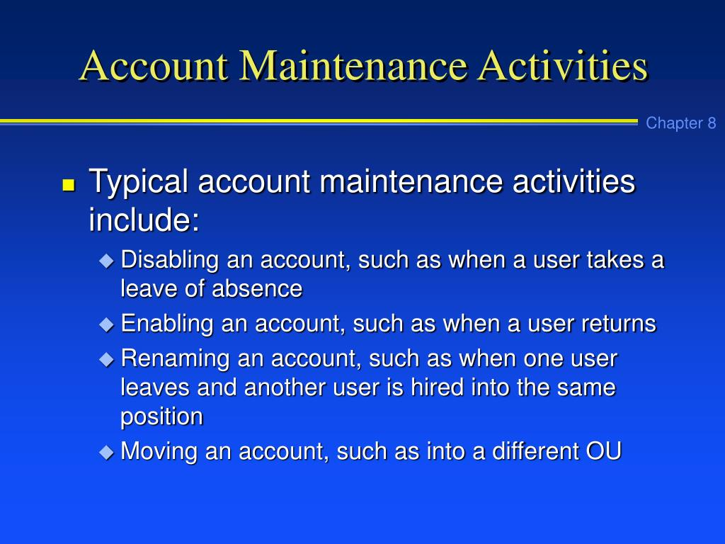 Account Maintenance Activities