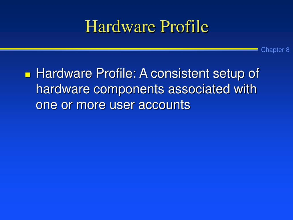 Hardware Profile