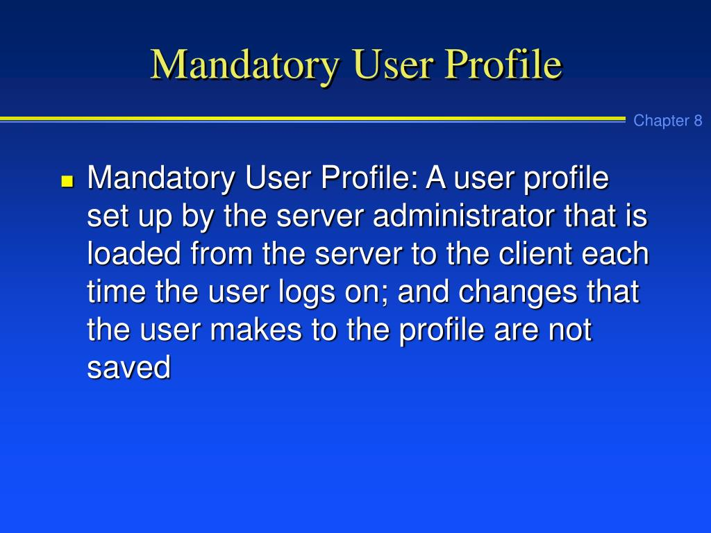 Mandatory User Profile