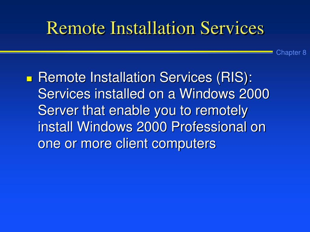Remote Installation Services