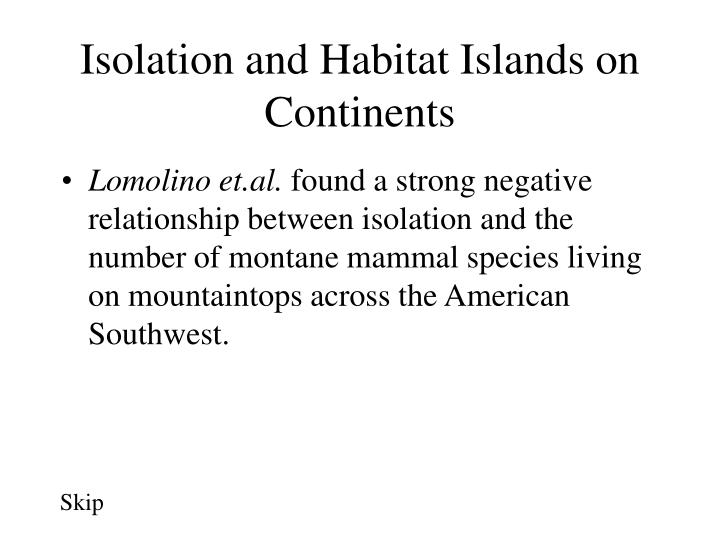Isolation and Habitat Islands on Continents