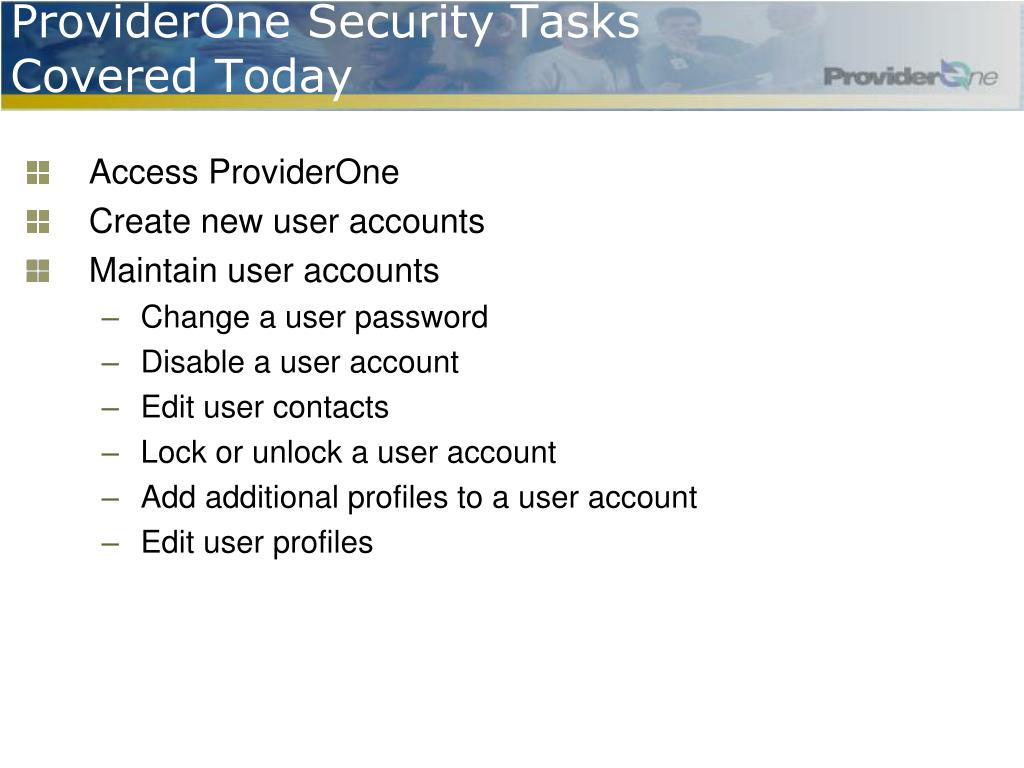 ProviderOne Security Tasks Covered Today