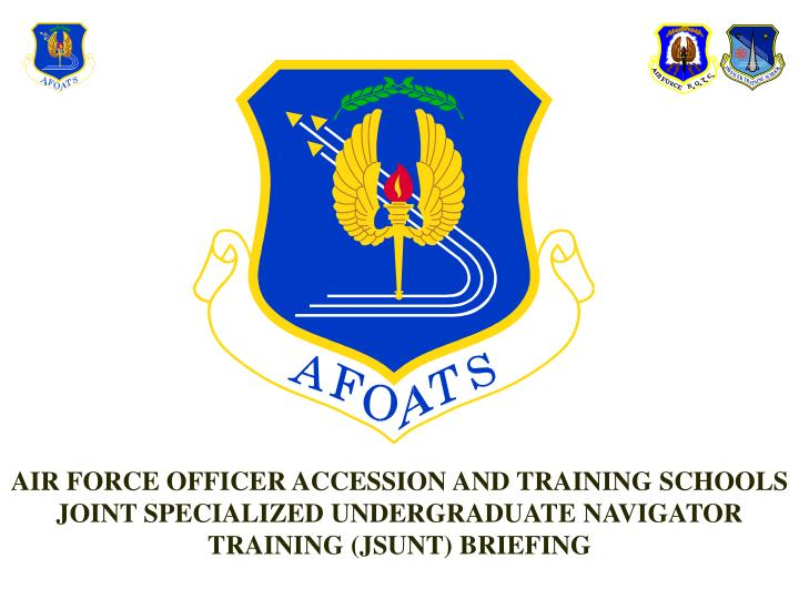 AIR FORCE OFFICER ACCESSION AND TRAINING SCHOOLS