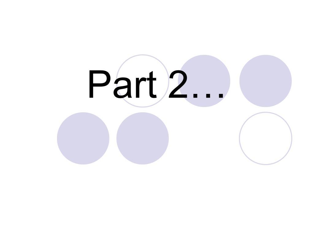 Part 2…