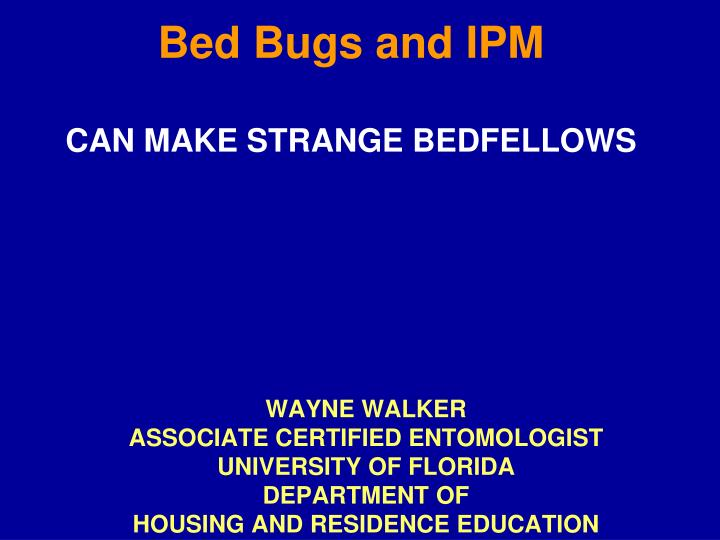 Bed bugs and ipm can make strange bedfellows