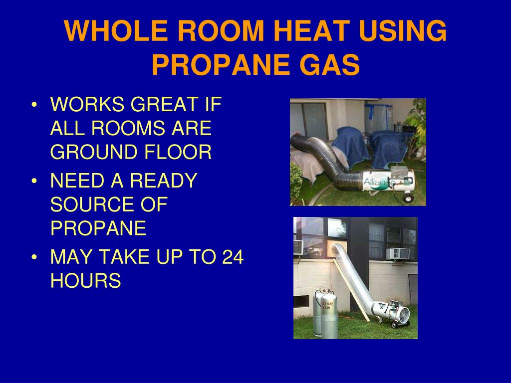 WHOLE ROOM HEAT USING PROPANE GAS
