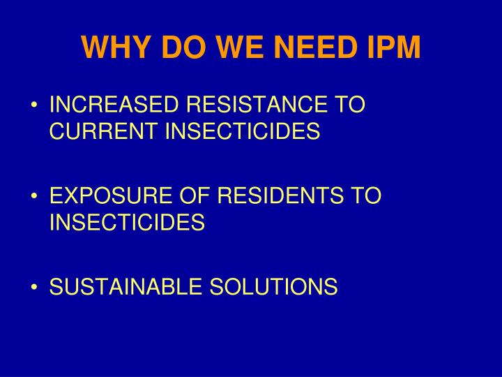 Why do we need ipm