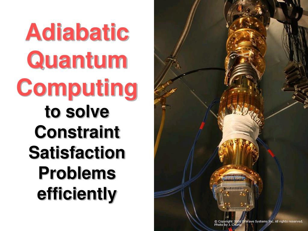 Adiabatic Quantum Computing
