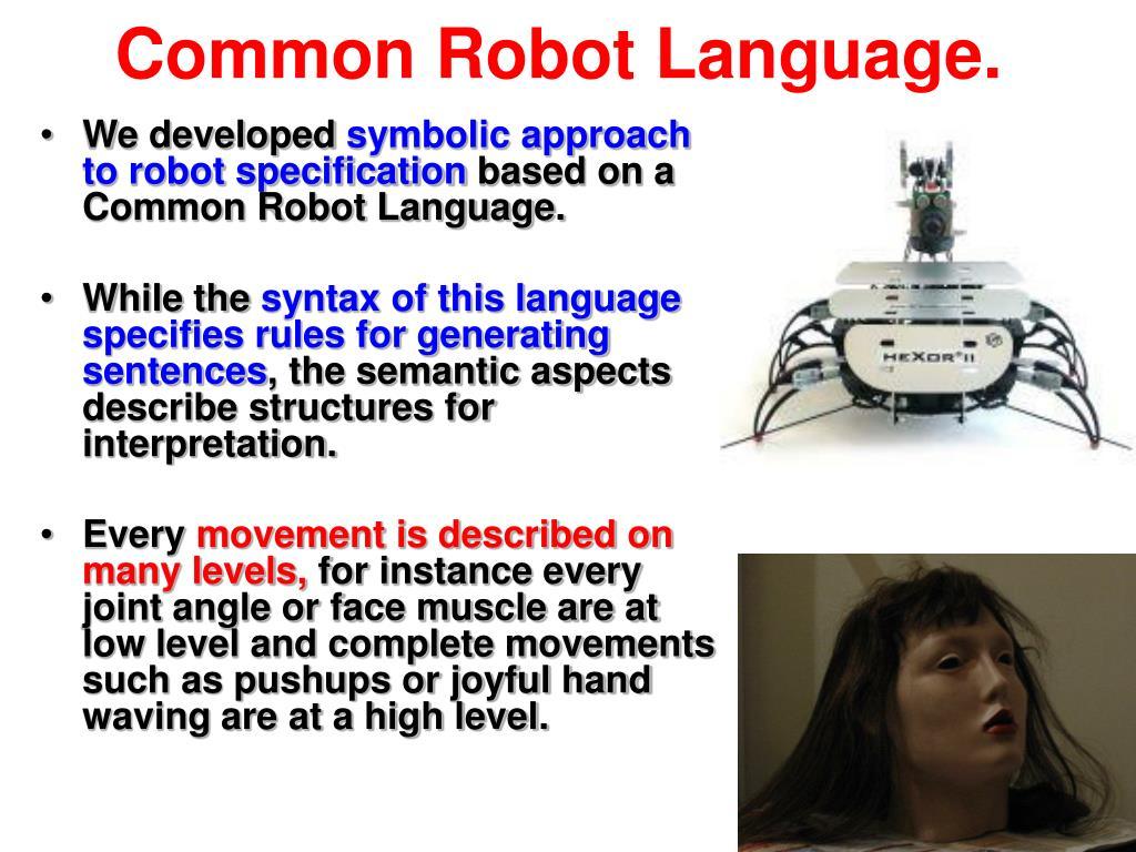 Common Robot Language.