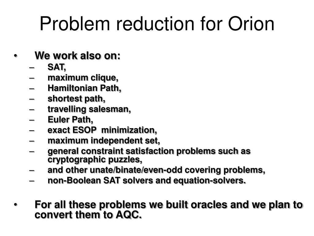 Problem reduction for Orion