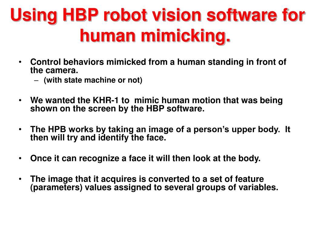 Using HBP robot vision software for human mimicking.