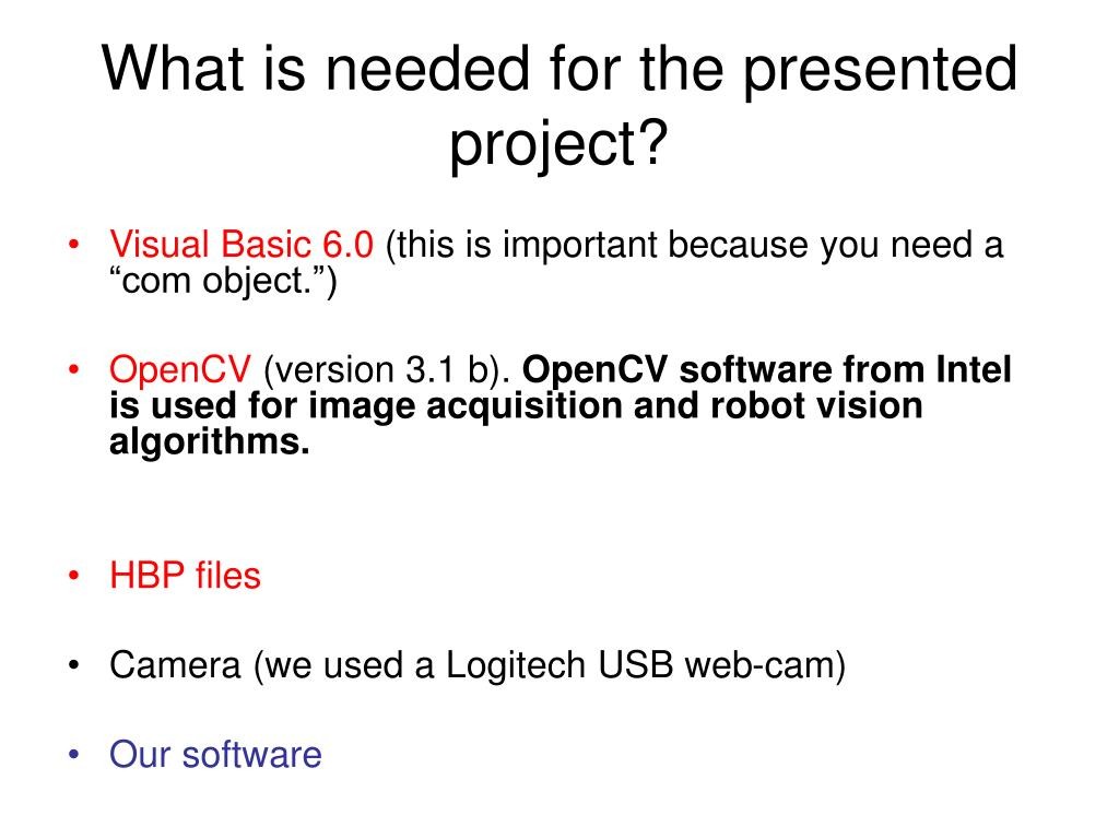 What is needed for the presented project?