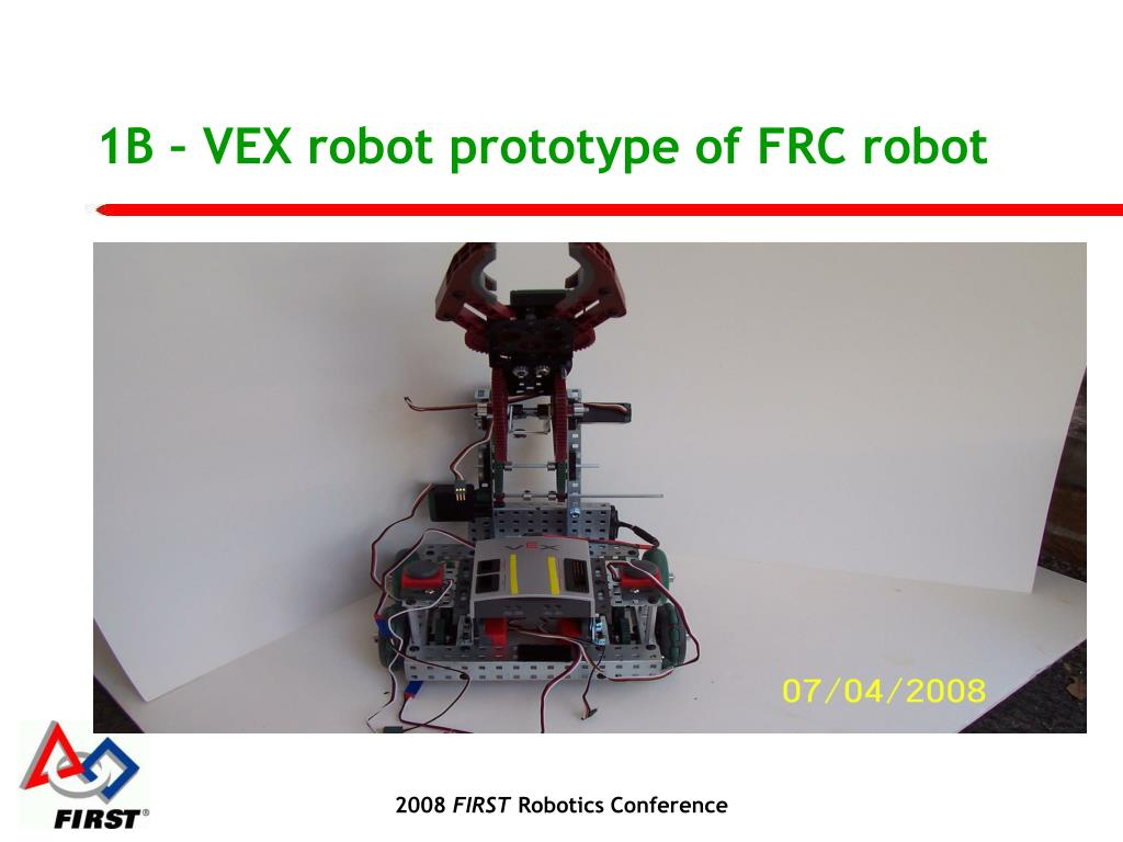 1B – VEX robot prototype of FRC robot