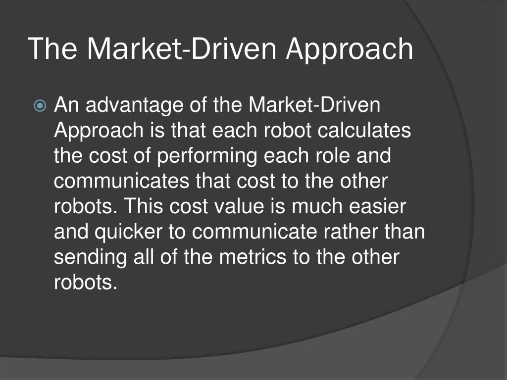 The Market-Driven Approach