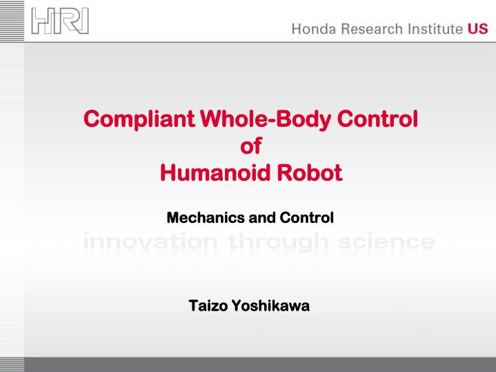 Compliant whole body control of humanoid robot