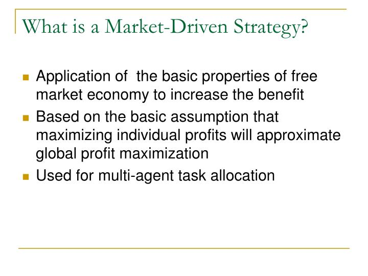 What is a market driven strategy