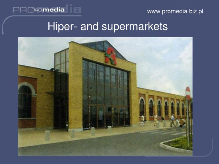 Hiper- and supermarkets
