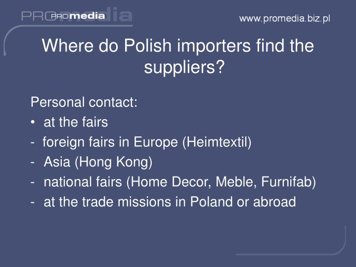 Where do Polish importers find the suppliers?