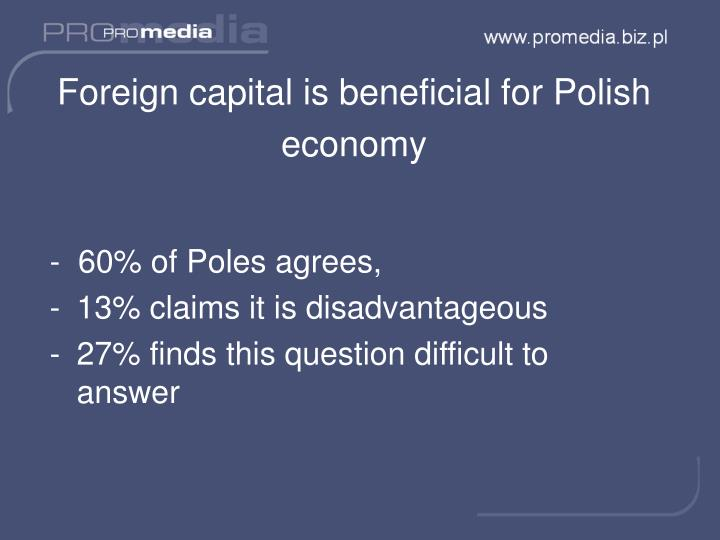 Foreign capital is beneficial for Polish