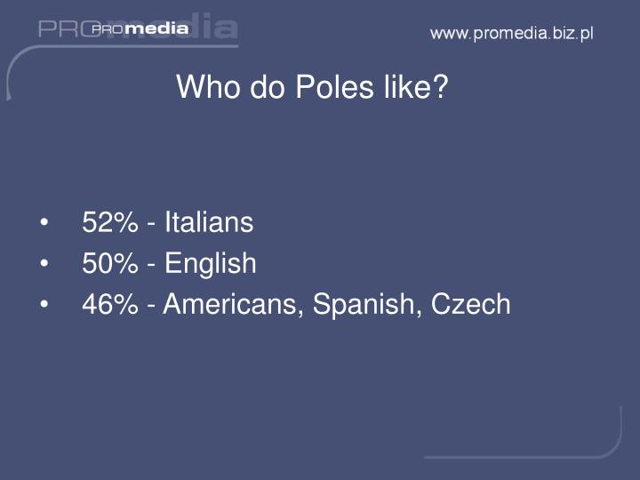 Who do Poles like?