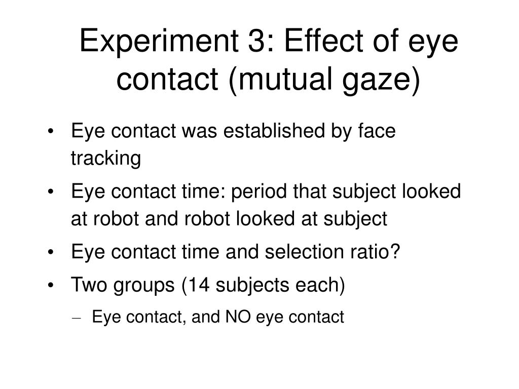 Experiment 3: Effect of eye contact (mutual gaze)