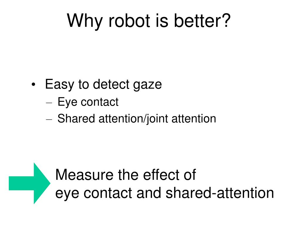 Why robot is better?
