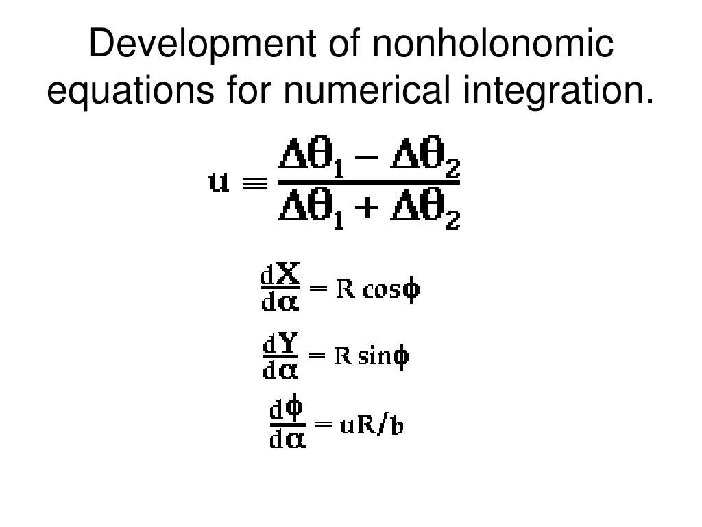 Development of nonholonomic equations for numerical integration.