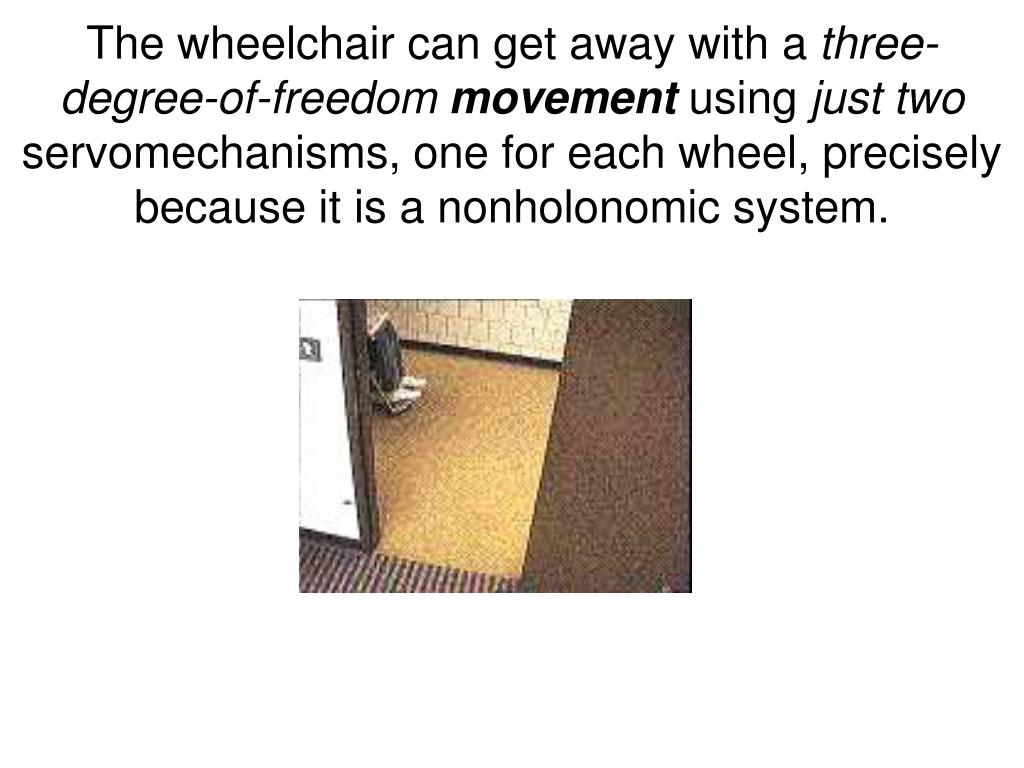 The wheelchair can get away with a