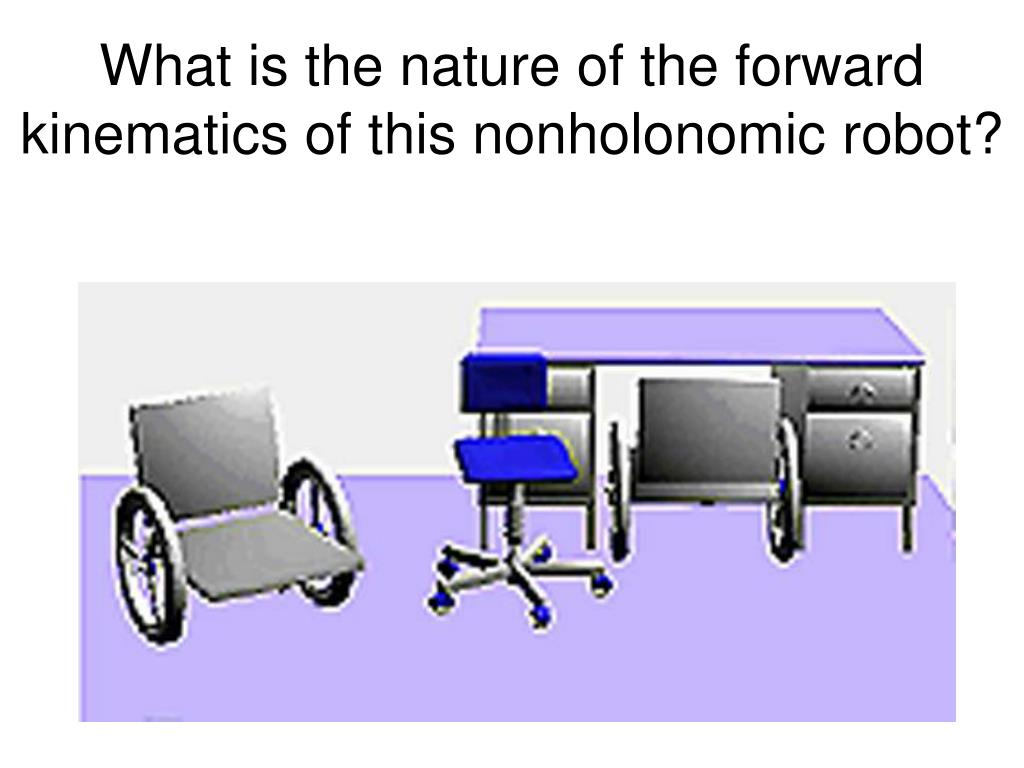 What is the nature of the forward kinematics of this nonholonomic robot?