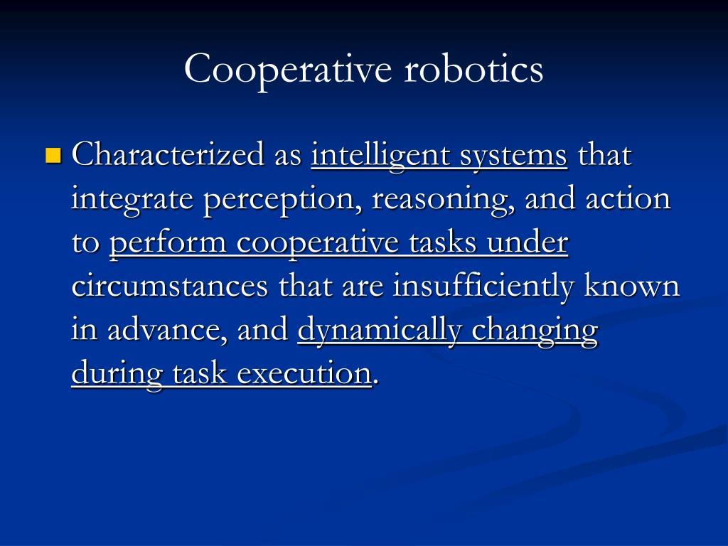 Cooperative robotics