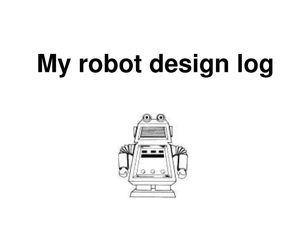 My robot design log